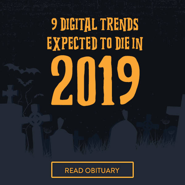 Business Trends That Will Die by 2019 | Hileman Group